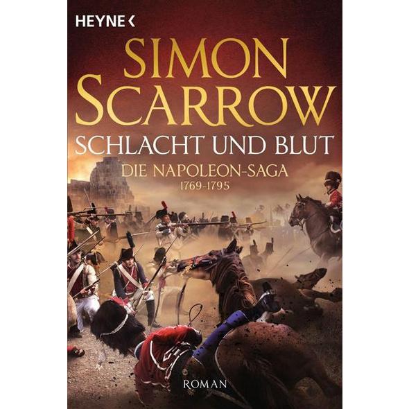 Schlacht und Blut - Die Napoleon-Saga 1769 - 1795