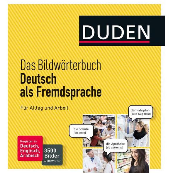 Duden - Das Bildwörterbuch Deutsch als Fremdsprache. Für Alltag und Arbeit