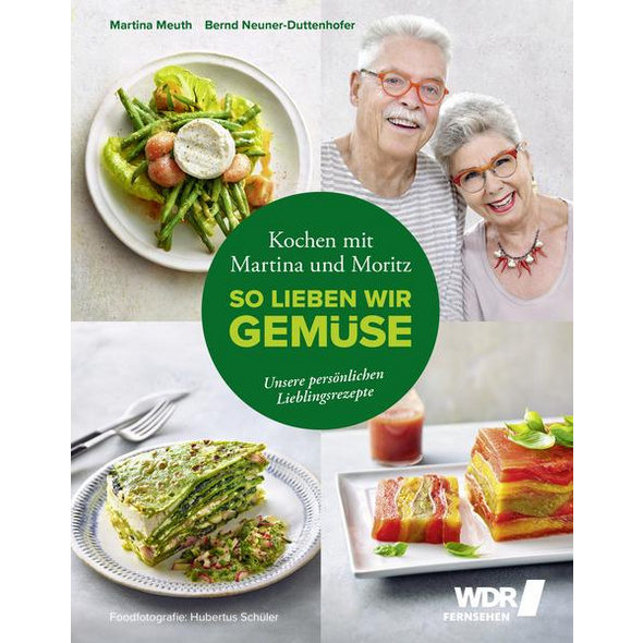 Kochen mit Martina und Moritz – So lieben wir Gemüse